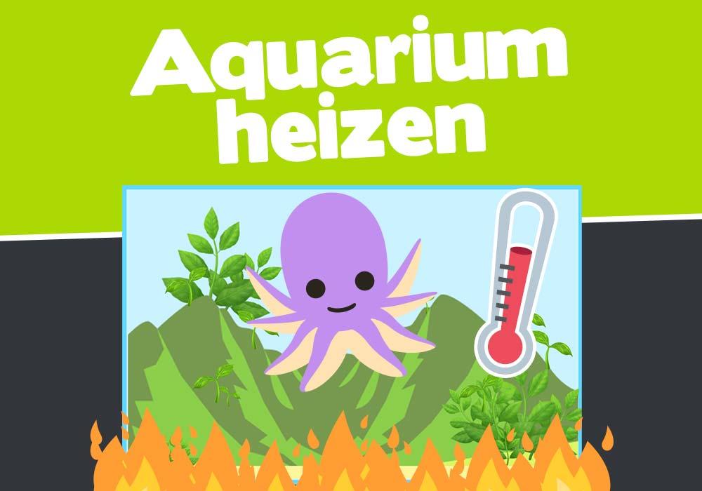 Aquarium heizen