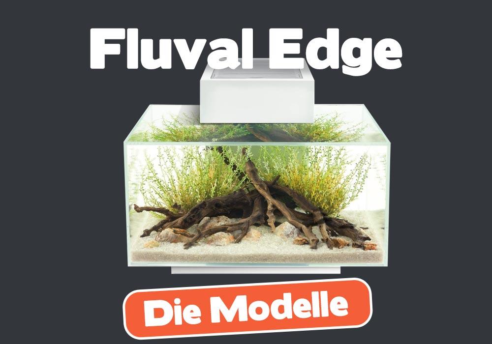 Fluval Edge Modelle
